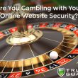 Gambling with Your Website's Security