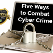 Five Ways to Combat Cyber Crime